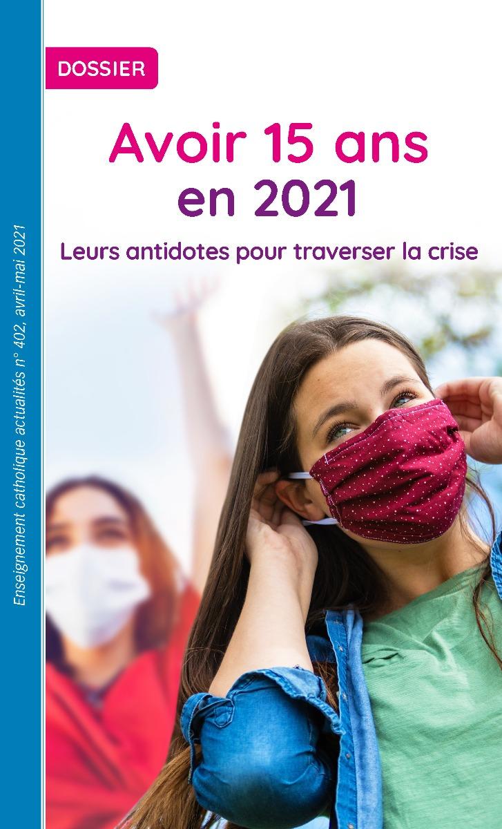Dossier402 - avoir 15 ans en 2021 - version numérique