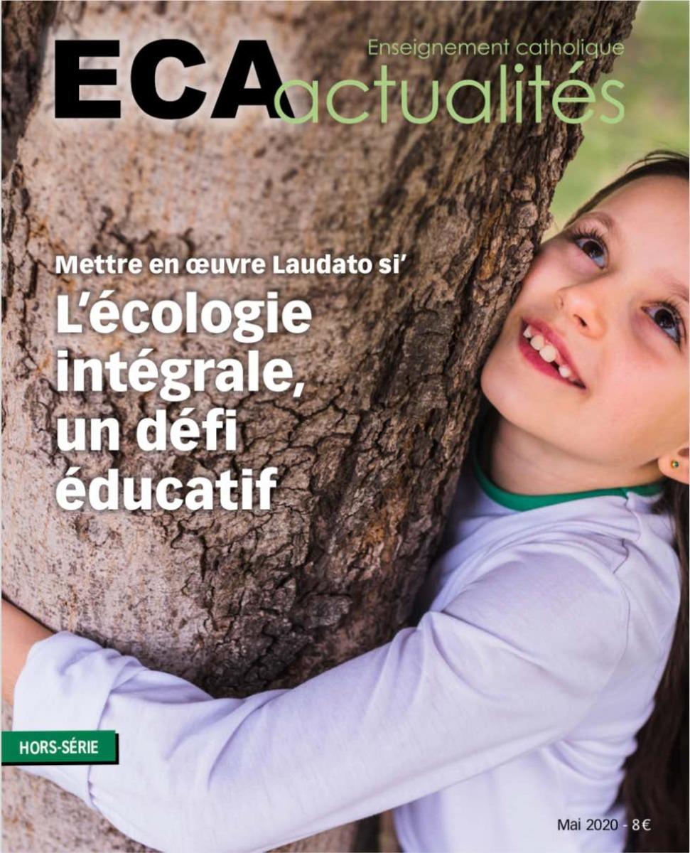 Hors série Mai 2020 - Mettre en oeuvre Laudato si' : l'écologie intégrale un défi éducatif